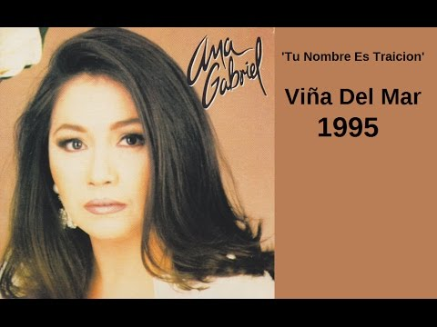 Ana Gabriel [TU NOMBRE ES TRAICION] Viña Del Mar 1995 mp3
