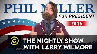 The Nightly Show - Exclusive - The Last Presidential Candidate on Earth