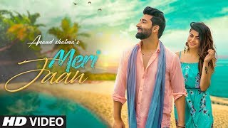 Meri Jaan: Anand Sharma (Full Song) Mohit Kunwar | Latest Punjabi Songs 2018