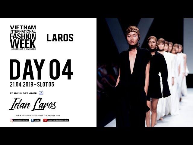 IDAN LAROS | VIETNAM INTERNATIONAL FASHION WEEK SPRING SUMMER 2018