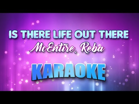McEntire, Reba - Is There Life Out There (Karaoke & Lyrics)