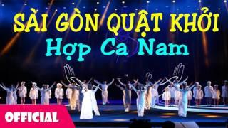 Sài Gòn Quật Khởi - Nhạc Cách Mạng Hay Nhất [Official Audio]