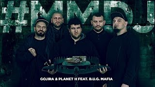 Repeat youtube video Gojira & Planet H feat. B.U.G. Mafia - #MMDJ (Piesa Oficiala)