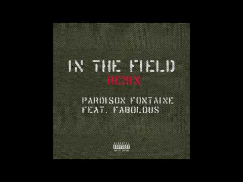 """Pardison Fontaine feat. Fabolous - """"In the Field Remix"""" OFFICIAL VERSION"""