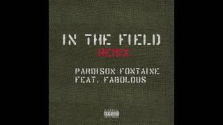 """Pardison Fontaine feat. Fabolous - """"In the Field Remix""""  VERSION"""