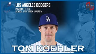 BREAKING NEWS   LOS ANGELES DODGERS SIGN TOM KOEHLER   ATG MVP