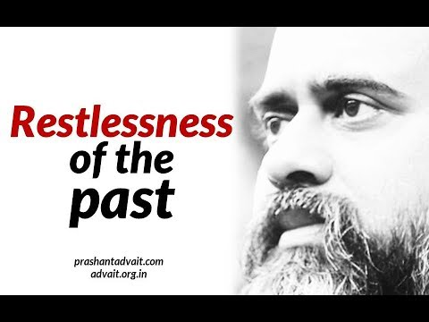 Acharya Prashant: How to be free of the restlessness related to the past?