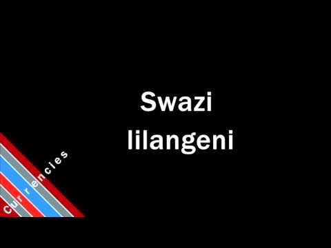How to Pronounce Swazi lilangeni