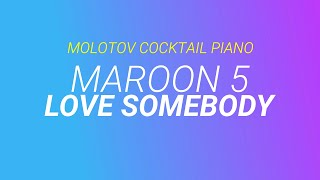 Love Somebody - Maroon 5 (tribute cover by Molotov Cocktail Piano)