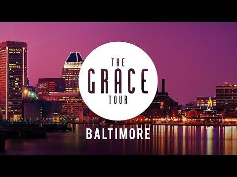 The GRACE Tour: Baltimore