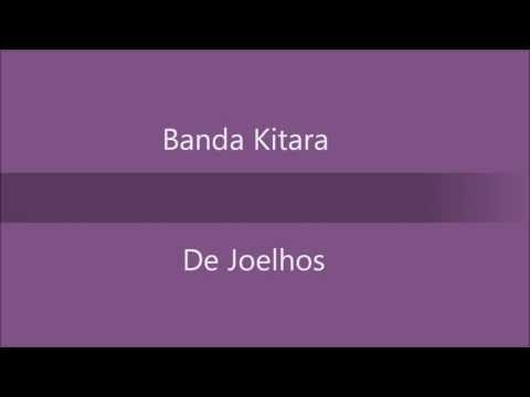 Banda Kitara - De Joelhos