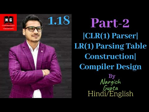 1.18 Part-2|CLR(1) Parser|LR(1) Parsing Table Construction|Compiler Design|LR(1) Item Sets