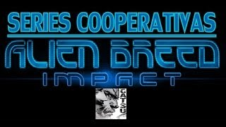 Series Cooperativas - Alien Breed Impact