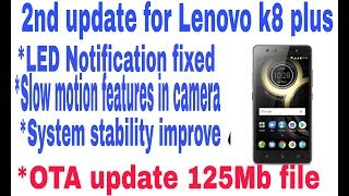 Lenovo k8 plus 2nd software update||LED Notification Enable||slow motion camera features Enable||