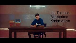 İdo Tatlıses - Bileklerime Kadar Acıyo - 1 saat Video