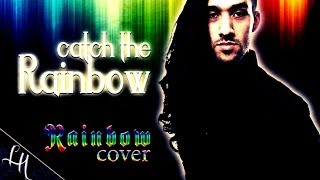 RAINBOW CATCH THE RAINBOW cover by Leandro Hladkowicz version Ritchie Blackmore Ronnie James Dio