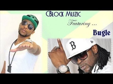 CBlock Muzic Ft. Bugle - Talk Enuh - January 2015