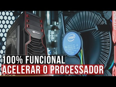 Como acelerar o processador no limite - 100% funcional