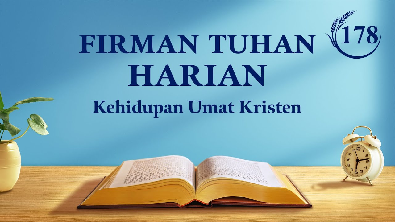 """Firman Tuhan Harian - """"Pekerjaan Tuhan dan Pekerjaan Manusia"""" - Kutipan 178"""