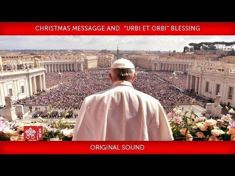 """Pope Francis Christmas Messagge and"""" Urbi et Orbi"""" Blessing 2017-12-25"""