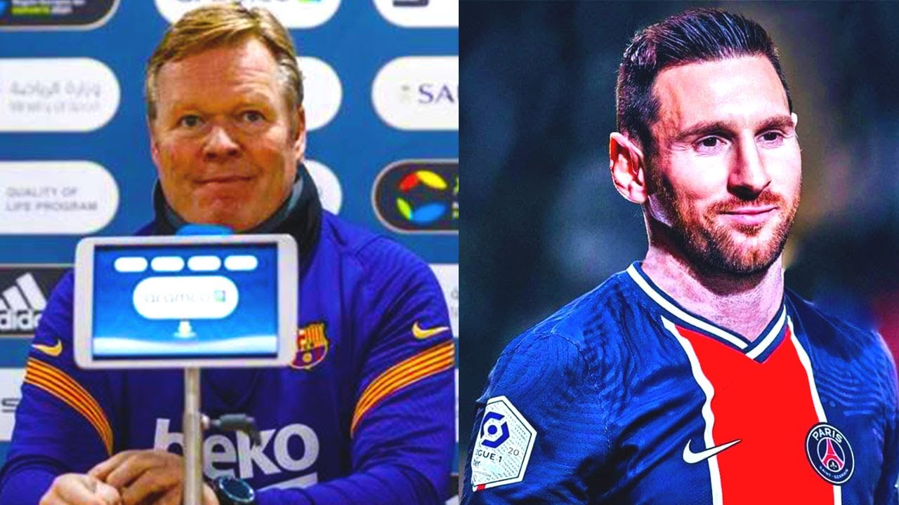 KOEMAN REACT on MESSI EXIT to PSG! This is WHAT BARCELONA COACH SAID!