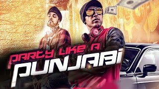 Party Like A Punjabi | Gippy Grewal Feat.Manj Musik | Jus Reign | Raftaar | Full Music Video