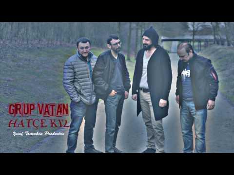 Grup Vatan - Hatce Kiz 2017 / Yusuf Tomakin Production