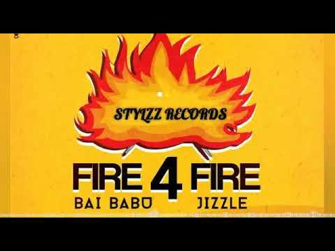 Bai Babu Ft. Jizzle - Fire 4 Fire  (Official Audio)