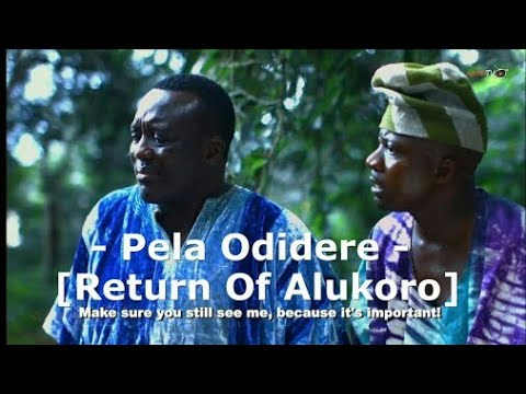 Download Pela Odidere Part 2 [Return Of Alukoro Part 2]  Latest Yoruba 2017 Movie Starring Toyin Abraham