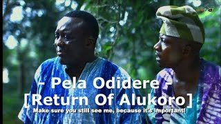 Pela Odidere Part 2 [Return Of Alukoro Part 2]  Latest Yoruba 2017 Movie Starring Toyin Abraham