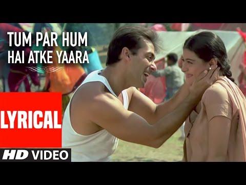 Tum Par Hum Hai Atke Yaara Lyrical Video |...