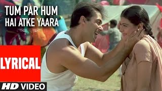 Download lagu Tum Par Hum Hai Atke Yaara Lyrical Pyar Kiya Toh Darna Kya Salman Khan Kajol MP3