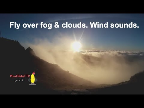 90 Minute Cloud & Fog Journey - Wind sounds, Ambient Noise, Relaxation & Sleep (no music)