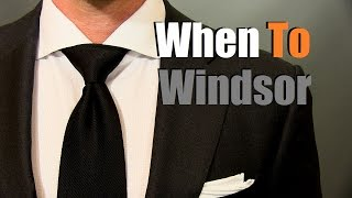 When to Wear a Windsor Knot | Men's Ties Tips and Advice Thumbnail