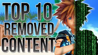 KINGDOM HEARTS - Top 10 Removed Content