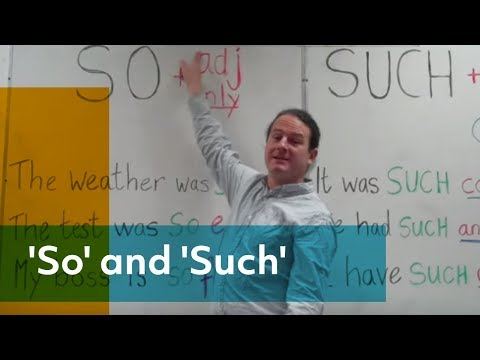 What is the difference between 'So' and 'Such' - Learn English at Dublin City University