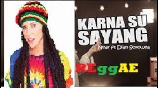 Gambar cover KARNA SU SAYANG Reggae (Reggae SKA Version By NIKISUKA)