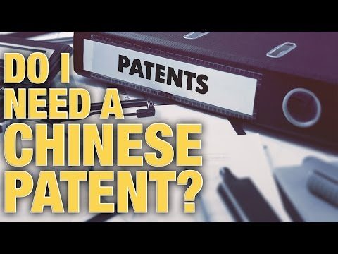 Do I Need A Chinese Patent For My Product? - AsianProSource.com