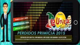 PERDIDOS  // LA UNICA TROPICAL  PRIMICIA OCTUBRE 2015 // PERU MUSIC EN  HD