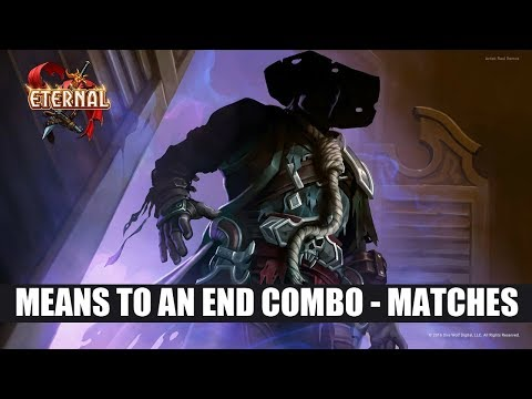 Eternal CCG - Means to an End Combo - Matches