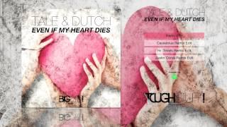 Tale & Dutch - Even If My Heart Dies (Radio Edit)