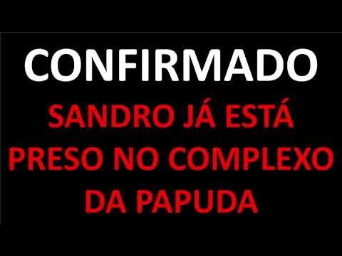 SAP 346 - SANDRO AURÉLIO já está preso no complexo da Papuda