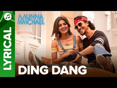 Ding Dang - Full song with lyrics | Munna Michael 2017 | Tiger Shroff & Nidhhi Agerwal