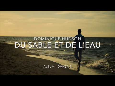 Dominique Hudson - Du sable et de l'eau (lyrics vidéo)