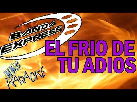 BANDA EXPRESS - EL FRIO DE TU ADIOS (KARAOKE)