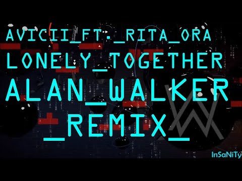 Avicii Ft. Rita Ora - Lonely Together (Alan Walker Remix) (Bass Boosted)