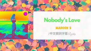 Download Lagu Maroon 5 Nobody S Love Lyrics MP3