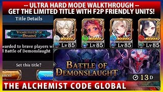 Ultra Hard Mode! Battle of Demonslaught Walkthrough - Get The Limited Title With F2P Units! (TAC)