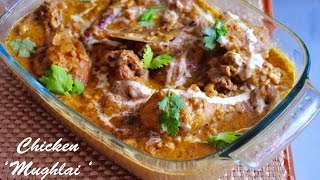 Mughlai Chicken - Moghul Chicken with Yoghurt and Spices- Recipes 'R' Simple