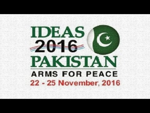 Ideas 2016||International Defence Exhibition 2016|Karachi||Pakistan